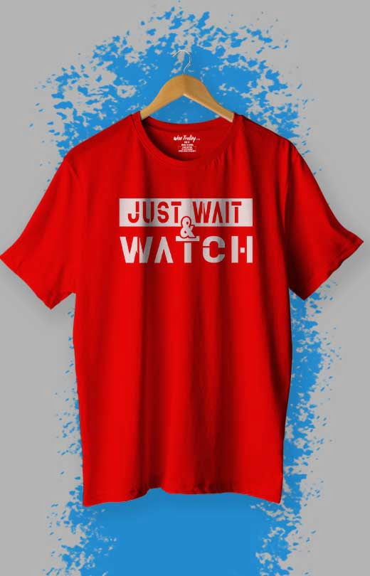 Just Wait And Watch Attitude T shirt Red