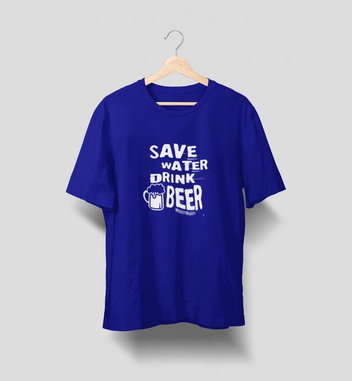 Save Water Drink Beer T Shirt Blue