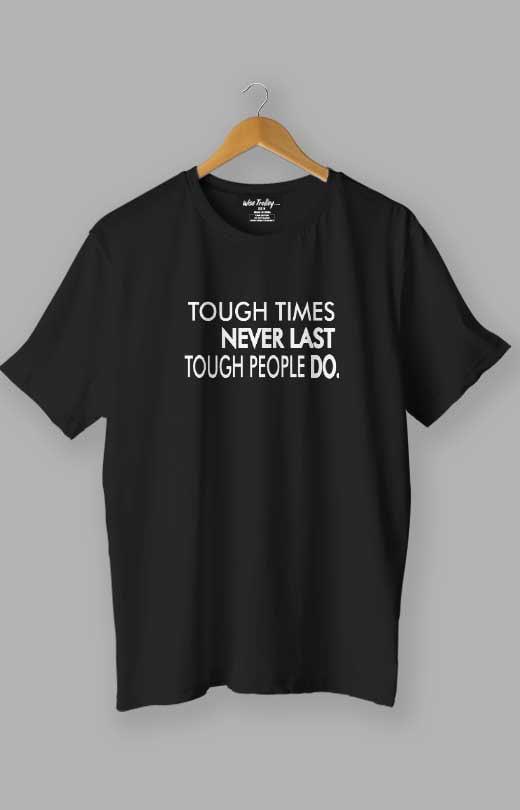 Tough time never last but Tough people do Quotes T shirt Black