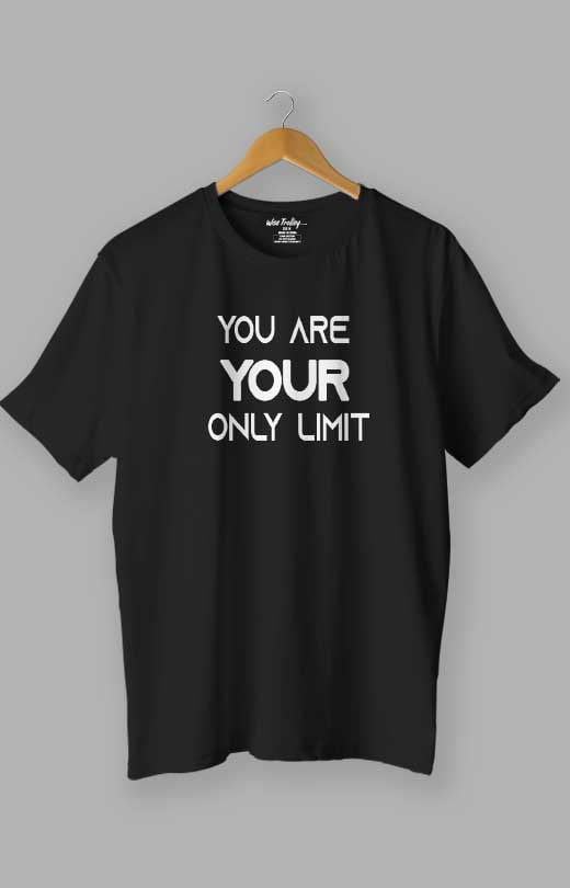 You are Your Only Limit Quotes T shirt Black