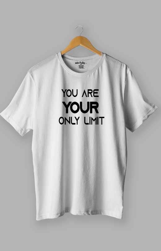 You are Your Only Limit Quotes T shirt White