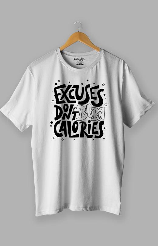 Excuses Dont Burn Calories Gym Motivation T shirt White