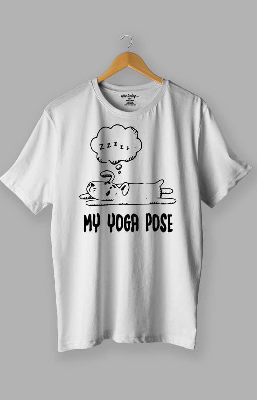 My Yoga Pose! Humour T shirts White