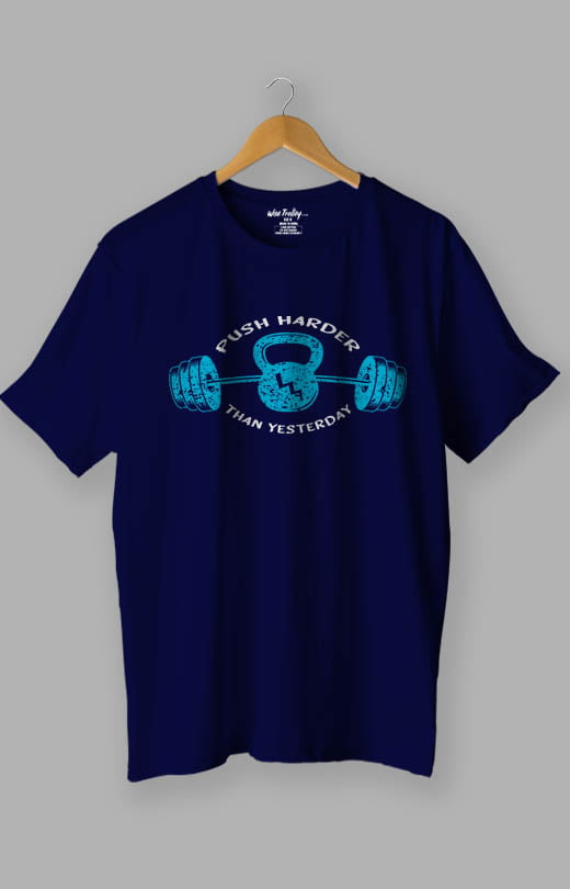 Push Harder Than Yesterday Gym T shirts for Men Blue