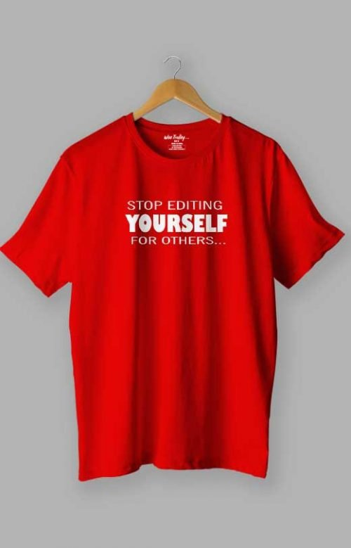 Stop Editing Yourself for Others Motivational Quotes T shirts Red