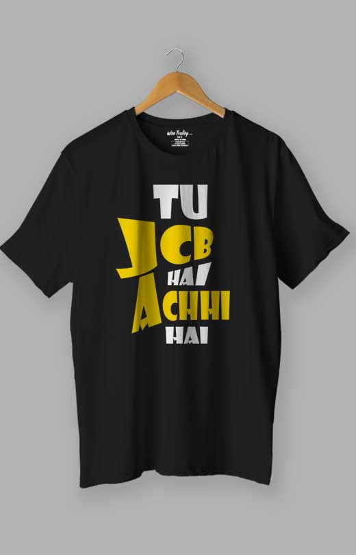 Tu JCB Hai Achi Hai Love T shirt Black