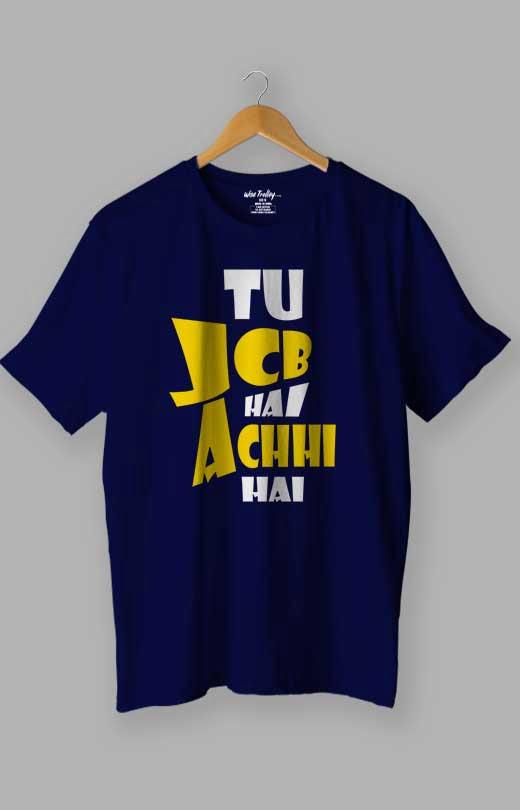 Tu JCB Hai Achi Hai Love T shirt Blue