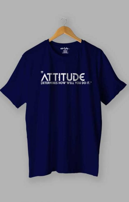 Attitude Determines How Well You Do It Attitude Quotes T shirt Blue