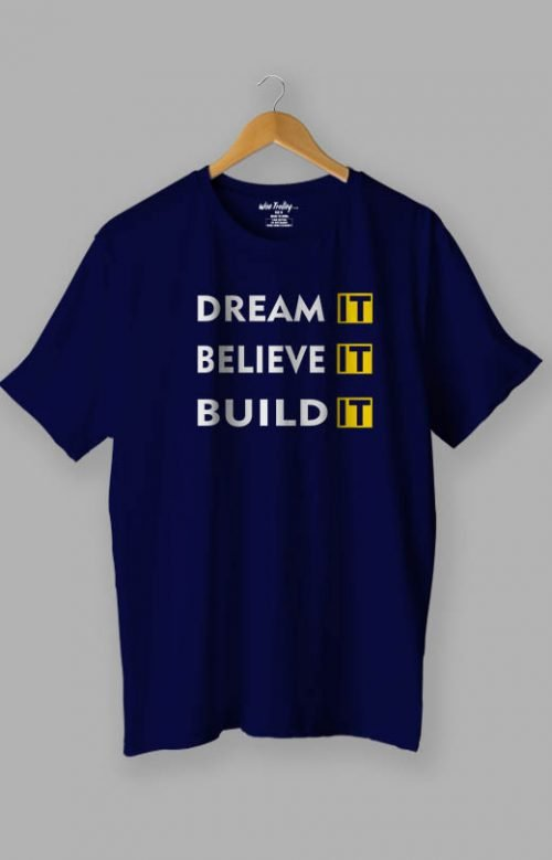 Dream IT, Believe IT, Build IT Inspirational T shirt Blue