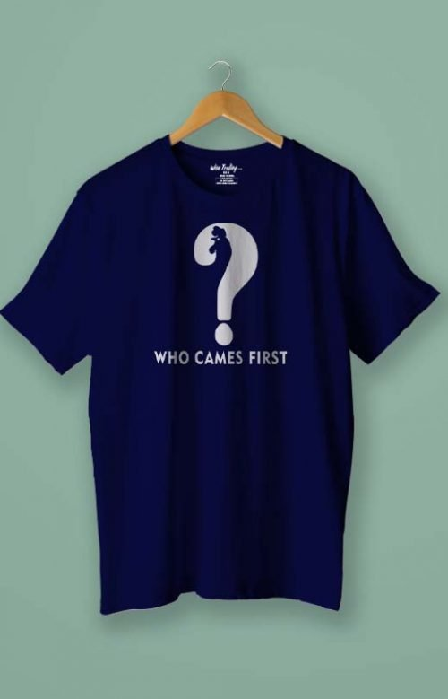 """""""Who Came First?"""" T shirt Blue"""